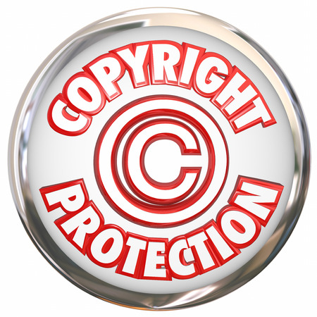 protecting your business: Copyright Protection 3d symbol and words on a round white icon illustrating your intellectual property is safe from theft and piracy