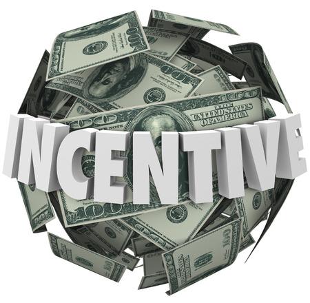 Palabra de Incentivos en letras blancas 3d alrededor de una bola o esfera de billetes de cien dólares para ilustrar el estímulo financiero para comprar o vender Foto de archivo