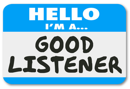 listening to people: Good Listener words on a name tag sticker to show you are sympathetic, empathetic and understanding