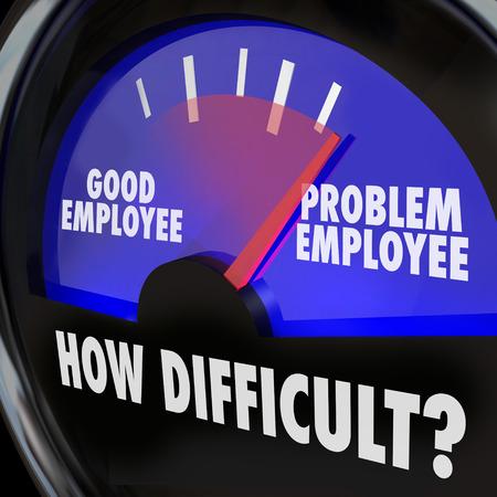 Probleem Werknemer versus Goede Arbeider woorden op manometer meten moeilijke mensen op de werkplek Stockfoto
