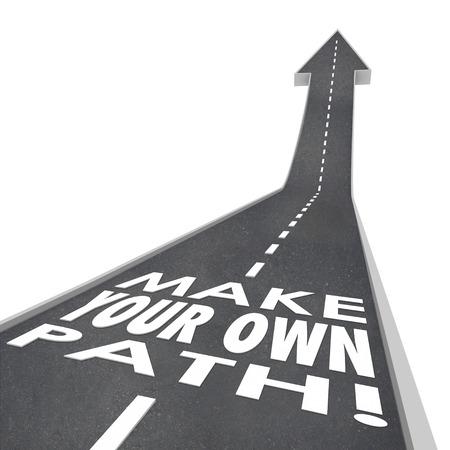autonomia: Haga sus propias palabras Path en un camino 3d o calle que conduce hacia arriba para el éxito en el trabajo, la carrera o la vida