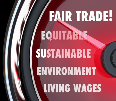 gauging: Fair Trade words on a speedometer or gauge measuring living wages, sustainability, environmental impact and equity in import and export standards
