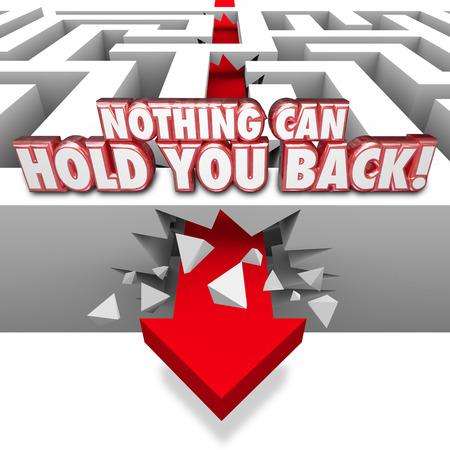 you can: Nada te puede detener palabras en letras rojas 3d en una pared del laberinto como determinadas pausas de flecha a través de la libertad Foto de archivo