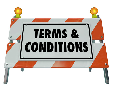 exception: Terms and Conditions words on a road construction sign barricade to indicate rules and regulations for compliance
