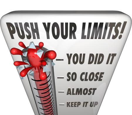 Duw uw grenzen woorden op een thermometer of meter meten van uw inspanning naar het doel, met zinnen die u Did It, So Close, Almost en Keep it Up