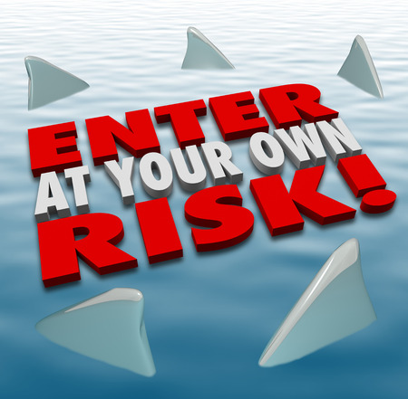 Enter at Your Own Risk words in red 3d letters warning you to be careful and cautious when getting into a game or dangerous area