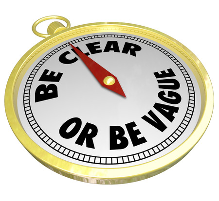 meaningful: Be Clear or Vague words on a gold compass telling you to use clarity in your communication or messages to others