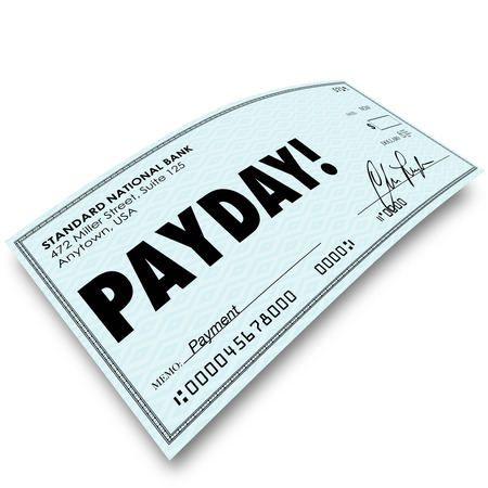 Payday word on a paper check as your earnings, profit, compensation or reward for a job or work well done