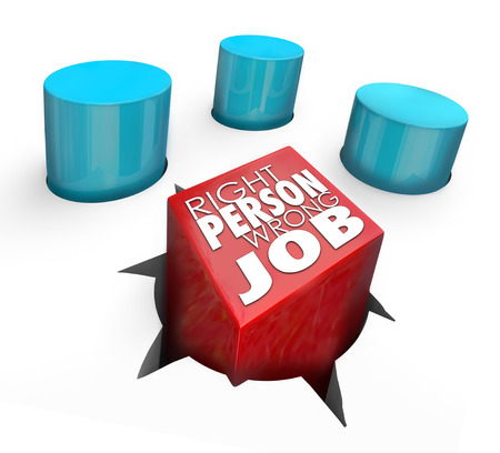 Right Person, Wrong Job words on a 3d square peg in a round hole photo