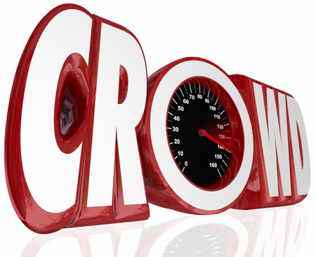 crowd sourcing: Crowd word in 3d letters and a speedometer to gauge the level of funding or sourcing for your project or campaign
