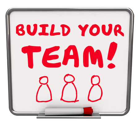 personalities: Build Your Team words on a dry erase board telling you to put together a group of employees, workers or members to achieve a common goal or mission