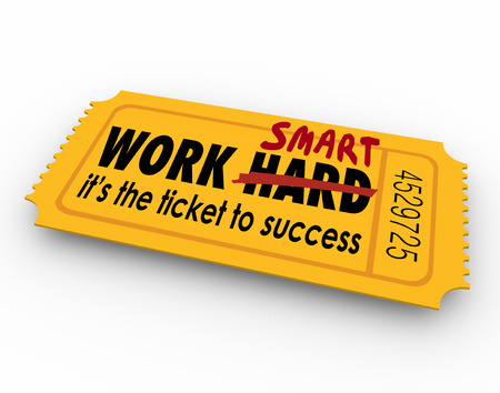 Work Smart Not Hard words on ticket to success in career, job or life