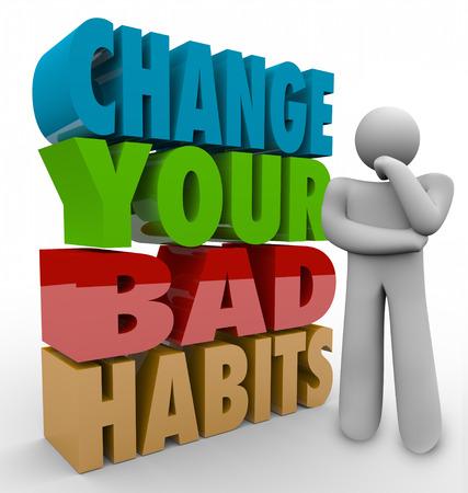 malos habitos: Cambie sus palabras malos hábitos en letras 3d junto a un pensador preguntándose cómo convertir lo negativo en rutinas positivas y cualidades Foto de archivo
