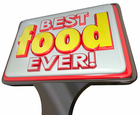 restaurant rating: Best Food Ever 3d words on a restaurant sign for rating or review of great cooking and dining
