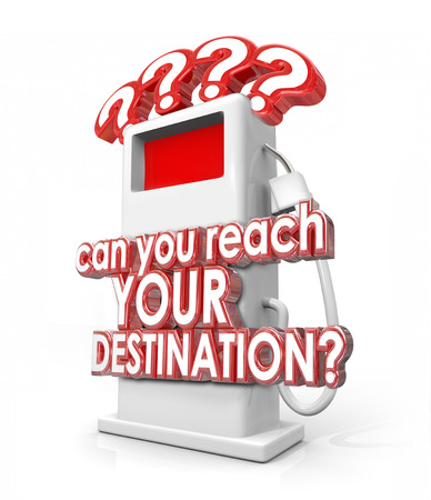 viability: Can You Reach Your Destination 3d red words on a fuel pump asking if you have enough gas, power or energy to get you where you want to be