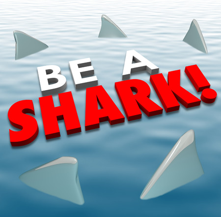 battling: Be a Shark words in 3d letters on water with fins around it to illustrate fierce, aggressive, competitive spirit to win in business or life Stock Photo