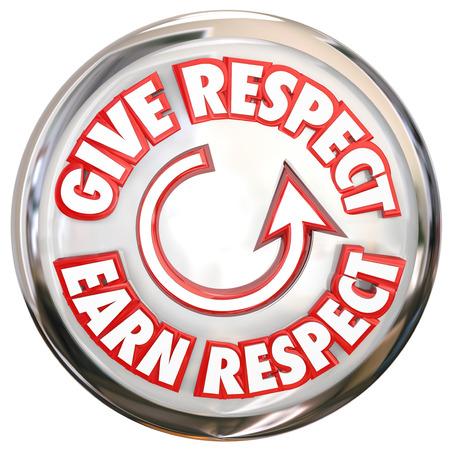 Dare Rispetto guadagnare parole Respect su un pulsante per visualizzare il ciclo di vincere rispetto, onore e la fiducia degli altri