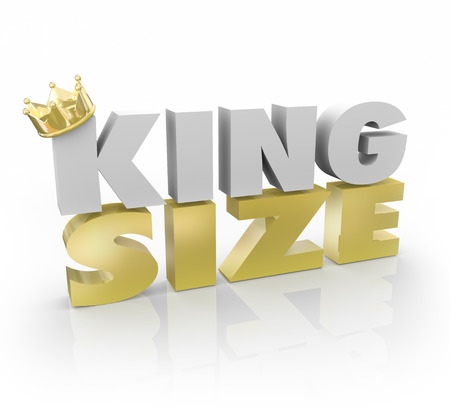 full size: King Size words in 3d letters illustrating a large amount, quantity or portion to satisfy needs of customers or buyers