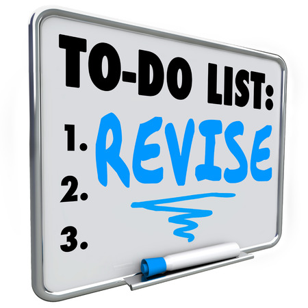 revise: Revise word written on a to do list on dry erase board to illustrate a change, improvement or fix you must make to a product, process or object