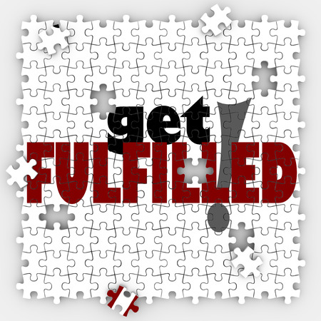 fulfilling: Get Fulfilled words on a puzzle with holes and missing pieces to illustrate the need to complete the picture and achieve satisfaction and fulfillment