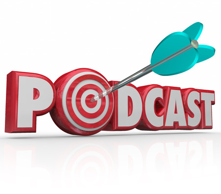 downloadable: Podcast word in red 3d letters and an arrow hitting a bulls-eye or target to illustrate a targeted mp3 downloadable files