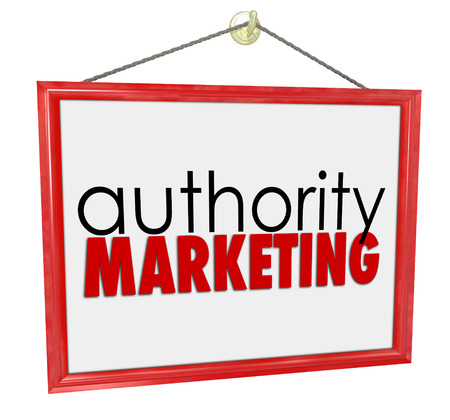 independent contractor: Authority Marketing words on a business, company or store sign promoting your services, expertise, knowledge, products or services