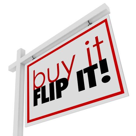 nieruchomosci: Kup on odwrócić go słowa na 3d nieruchomości domu lub domu na sprzedaż znak, aby zilustrować inwestowanie w górnej nieruchomości utrwalacza, poprawy i odsprzedaje go