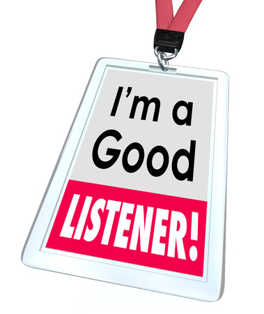 I'm a Good Listener words on an employee name bage showing great customer service and support and being attentive to others' needs