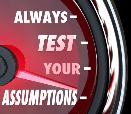 hipótesis: Siempre pruebe la Supuestos palabras en un velocímetro o medir para medir o estimar si su teoría es correcta o incorrecta, bien o mal