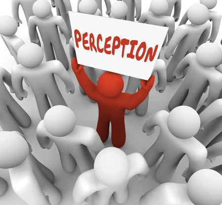 Perception word written on a sign held by a person, audience memeber or customer paying attention to your company, business, product or message