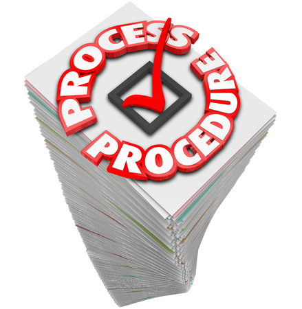 formality: Process and Procedure words around a checkmark on a stack of papers to illustrate inefficient busy work for a job or task