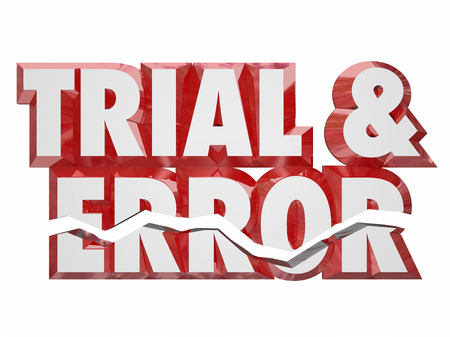 trial: Trial and Error 3d words to illustrate persistence, experimenting and the need to keep trying to achieve success in life or career