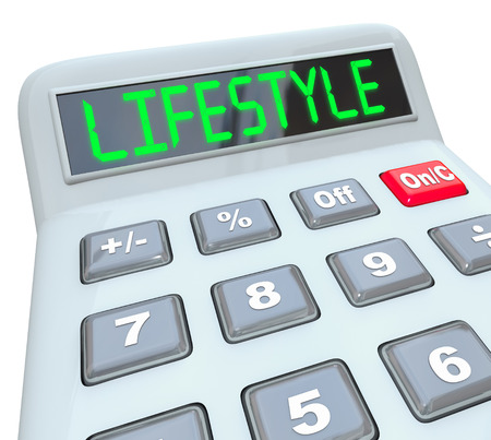 Lifestyle word on calculator display adding expenses and budget figures to determine cost of living for desired quality of living