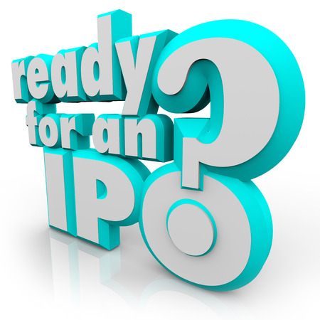 public offering: Ready for an IPO? question in 3d letters asking if your company is prepared for the steps in selling shares to raise capital in an initial public offering