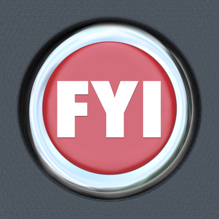 news update: FYI For Your Information words abbreviation on a red car start or ignition button to illustrate sharing news, update or message in communication Stock Photo