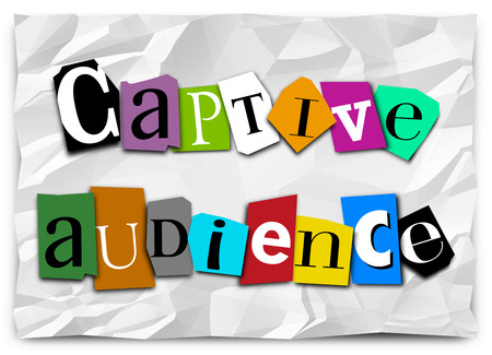 ransom: Captive Audience words on a ransom note in cut out letters in a message to forced or trapped customers or people