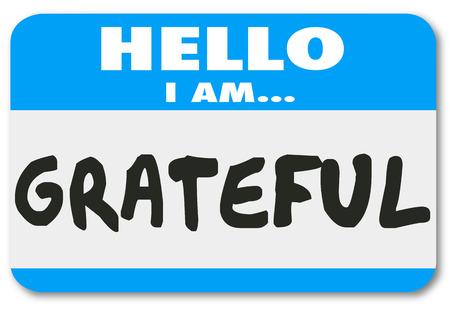 Hallo Ich bin dankbar, Wörter auf einem Namensschild-Aufkleber anderen zu erzählen, die Sie dankbar und dankbar für die wertvollen Dinge in Ihrem Leben wie Gesundheit, Freunde und Familie Standard-Bild