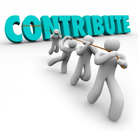 contribuire: Contribuire parola in lettere 3d tirato da una squadra che lavora insieme per una donazione, il contributo, la condivisione o dare per una giusta causa o di un progetto di gruppo