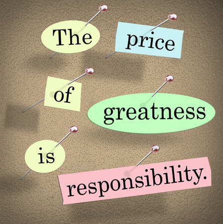 great success: The price of greatness is responsibility words in a saying or quote on pieces of paper pinned to a bulletin board to illustrate obligation, task or job of leadership Stock Photo