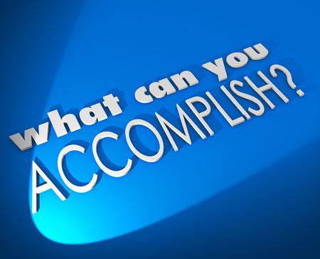 you can: ¿Qué puede Lograr palabras 3d sobre un fondo azul preguntando de un posible resultado, oportunidad o como resultado del trabajo duro en un trabajo o tarea