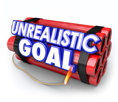 unrealistic: Unrealistic Goal words on a dynamite bomb to illustrate an impossible mission or impractical or unlikely task or job