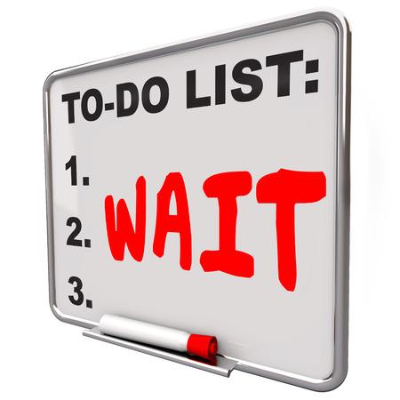 Attendez mot sur une liste à faire pour illustrer un retard ou de frustration au cours de perdre du temps en anticipant service qui est mauvais, médiocre ou fin