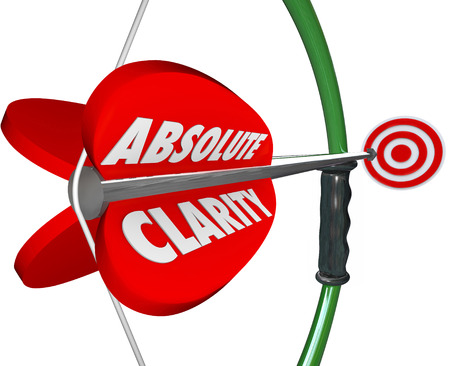 Absolute Clarity words on bow and arrow aiming at bulls-eye target to illustrate perfect focus, confidence, precision and determination