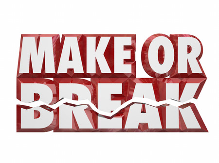 crucial: Make or Break 3d words to illustrate a vital, crucial or important performance or decision you must make and achieve a successful result