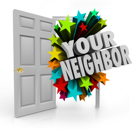 neighborly: Your Neighbor words in 3d white letters coming out an open door to illustrate meeting or introducing yourself to people next door in your neighborhood Stock Photo