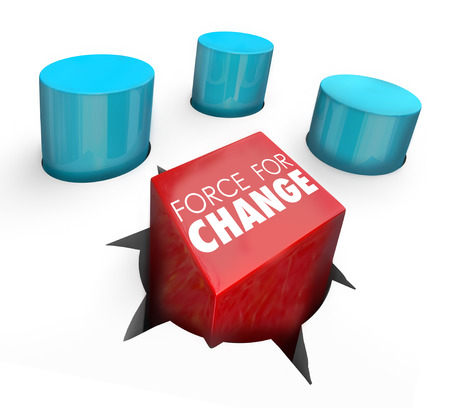 Force for Change words on a square peg pushed into a round hole as someone who innovates, improve or increases results or output of a job, task, project or problem solution Stock Photo