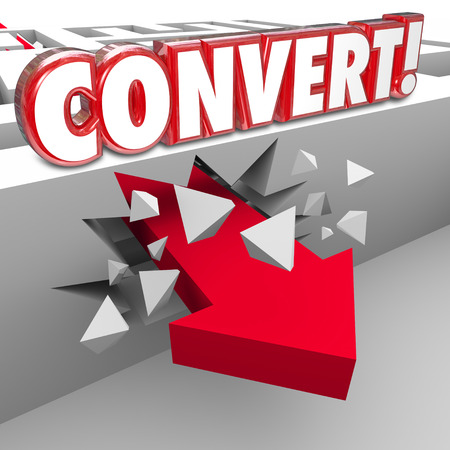 convert: Convert word in red 3d letters on a maze wall as an arrow crashes through to illustrate selling to prospects and customers or closing a deal with a contract or agreement
