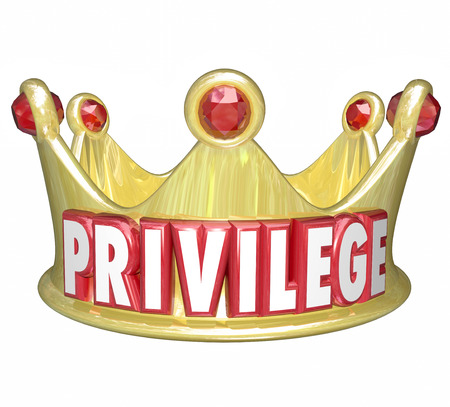 privilege: Privilege word in 3d letters on a gold crown to illustrate wealth, rich, upper class or top income level people with power and influence Stock Photo