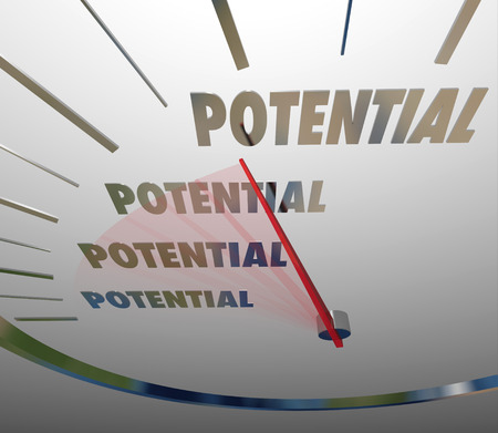 probable: Potential word on a speedometer with needle reacing to represent reaching or realizing your full, total or complete opportunity for success in career, job or life