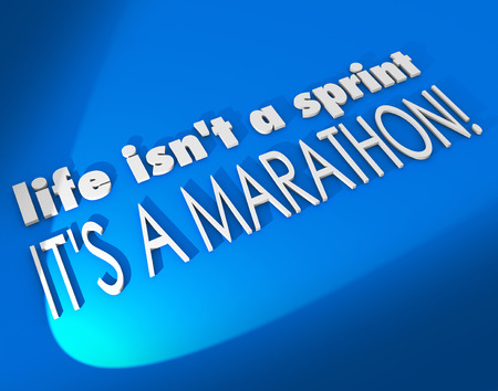 enduring: Life Isnt a Sprint Its a Marathon 3d words on a blue background as an inspiration or motivational saying or quote Stock Photo